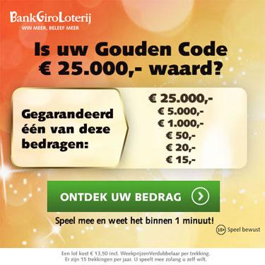 Maak gegarandeerd kans op een geld bedrag van € 15 tot € 25.000 met de Gouden Code van de BankGiro Loterij