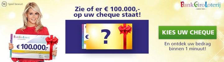 Zie of er € 100.000,- op je cheque staat